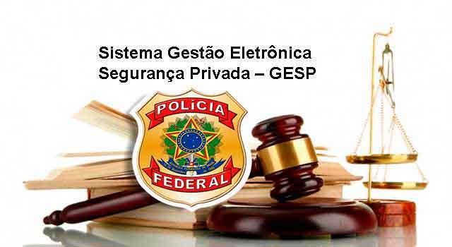 Sistema Gestão Eletrônica de Segurança Privada – GESP
