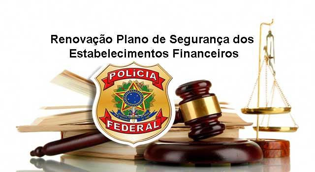 Renovação do Plano de Segurança Estabelecimento Financeiro