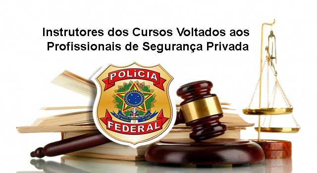 Instrutores dos Cursos Voltados aos Profissionais de Segurança Privada
