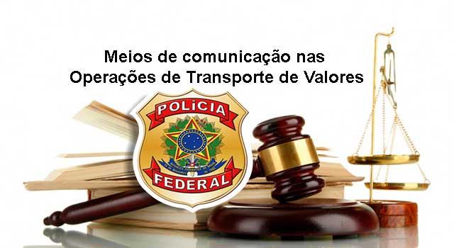 Meios de comunicação nas Operações de Transporte de Valores
