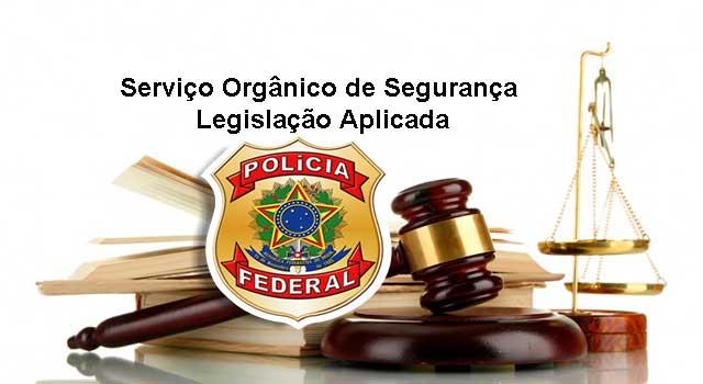 Serviço Orgânico de Segurança Privada Legislação Aplicada